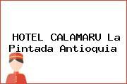 HOTEL CALAMARU La Pintada Antioquia