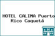 HOTEL CALIMA Puerto Rico Caquetá