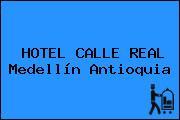 HOTEL CALLE REAL Medellín Antioquia