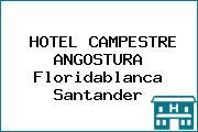 HOTEL CAMPESTRE ANGOSTURA Floridablanca Santander