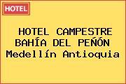 HOTEL CAMPESTRE BAHÍA DEL PEÑÓN Medellín Antioquia