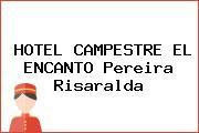 HOTEL CAMPESTRE EL ENCANTO Pereira Risaralda