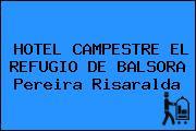 HOTEL CAMPESTRE EL REFUGIO DE BALSORA Pereira Risaralda