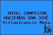 HOTEL CAMPESTRE HACIENDA SAN JOSÉ Villavicencio Meta