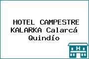 HOTEL CAMPESTRE KALARKA Calarcá Quindío