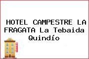 HOTEL CAMPESTRE LA FRAGATA La Tebaida Quindío