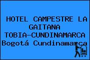 HOTEL CAMPESTRE LA GAITANA TOBIA-CUNDINAMARCA Bogotá Cundinamarca