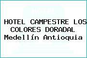 HOTEL CAMPESTRE LOS COLORES DORADAL Medellín Antioquia