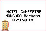 HOTEL CAMPESTRE MONCADA Barbosa Antioquia