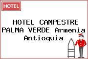 HOTEL CAMPESTRE PALMA VERDE Armenia Antioquia