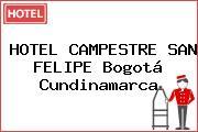 HOTEL CAMPESTRE SAN FELIPE Bogotá Cundinamarca