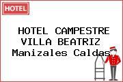 HOTEL CAMPESTRE VILLA BEATRIZ Manizales Caldas