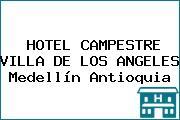 HOTEL CAMPESTRE VILLA DE LOS ANGELES Medellín Antioquia