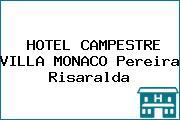 HOTEL CAMPESTRE VILLA MONACO Pereira Risaralda