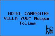 HOTEL CAMPESTRE VILLA YUDY Melgar Tolima