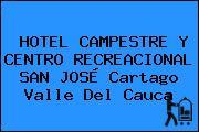 HOTEL CAMPESTRE Y CENTRO RECREACIONAL SAN JOSÉ Cartago Valle Del Cauca