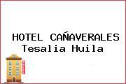HOTEL CAÑAVERALES Tesalia Huila