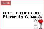 HOTEL CAQUETA REAL Florencia Caquetá