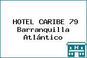 HOTEL CARIBE 79 Barranquilla Atlántico