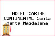 HOTEL CARIBE CONTINENTAL Santa Marta Magdalena