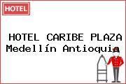 HOTEL CARIBE PLAZA Medellín Antioquia