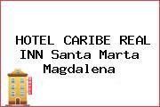 HOTEL CARIBE REAL INN Santa Marta Magdalena