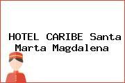 HOTEL CARIBE Santa Marta Magdalena