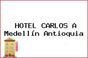 HOTEL CARLOS A Medellín Antioquia