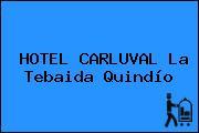 HOTEL CARLUVAL La Tebaida Quindío
