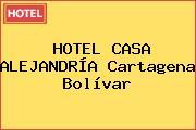 HOTEL CASA ALEJANDRÍA Cartagena Bolívar