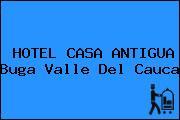 HOTEL CASA ANTIGUA Buga Valle Del Cauca
