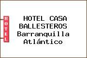 HOTEL CASA BALLESTEROS Barranquilla Atlántico