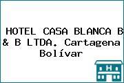 HOTEL CASA BLANCA B & B LTDA. Cartagena Bolívar
