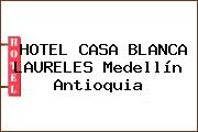 HOTEL CASA BLANCA LAURELES Medellín Antioquia