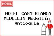 HOTEL CASA BLANCA MEDELLIN Medellín Antioquia