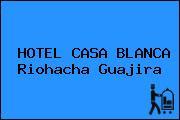 HOTEL CASA BLANCA Riohacha Guajira
