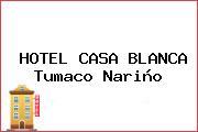 HOTEL CASA BLANCA Tumaco Nariño