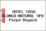 HOTEL CASA BLANCA-NATURAL SPA Paipa Boyacá