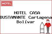 HOTEL CASA BUSTAMANTE Cartagena Bolívar