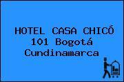 HOTEL CASA CHICÓ 101 Bogotá Cundinamarca