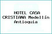 HOTEL CASA CRISTIANA Medellín Antioquia