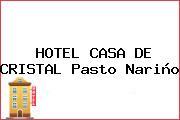 HOTEL CASA DE CRISTAL Pasto Nariño