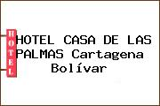 HOTEL CASA DE LAS PALMAS Cartagena Bolívar