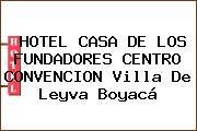 HOTEL CASA DE LOS FUNDADORES CENTRO CONVENCION Villa De Leyva Boyacá