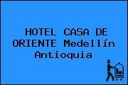HOTEL CASA DE ORIENTE Medellín Antioquia
