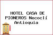 HOTEL CASA DE PIONEROS Necoclí Antioquia
