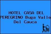 HOTEL CASA DEL PEREGRINO Buga Valle Del Cauca