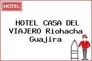 HOTEL CASA DEL VIAJERO Riohacha Guajira