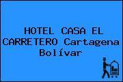 HOTEL CASA EL CARRETERO Cartagena Bolívar
