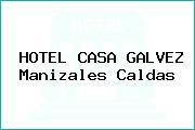 HOTEL CASA GALVEZ Manizales Caldas